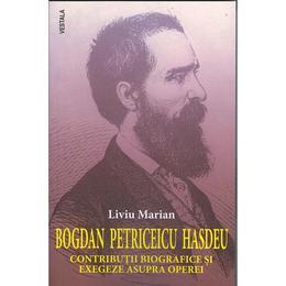 Bogdan Petriceicu Hasdeu - Liviu Marian, editura Vestala