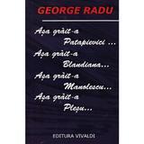Asa Grait-A Patapievici... - George Radu, editura Vivaldi