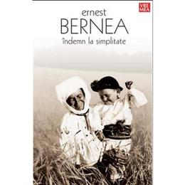 Indemn la simplitate - Ernest Bernea, editura Vremea