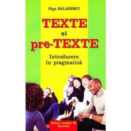Texte si pre-texte - Olga Balanescu, editura Ariadna