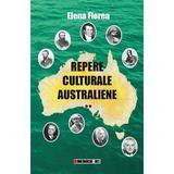 Repere Culturale Australiene Vol.2 - Elena Florea, editura Eikon