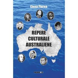 Repere Culturale Australiene Vol.1 - Elena Florea, editura Eikon