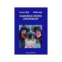 Darurile Zeitei Amaterasu - Roxana Ghita, Catalin Ghita, editura Institutul European