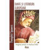 Dante si literatura europeana - Theophil Spoerri, editura Limes