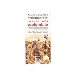 Calendarele poporului roman - Septembrie - Antoaneta Olteanu L3, editura Paideia