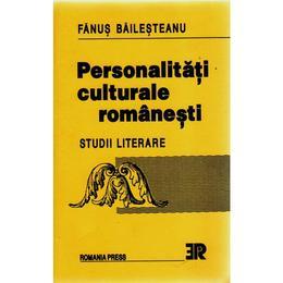 Personalitati culturale romanesti din strainatate - Dictionar - Fanus Bailesteanu, editura Romania Press