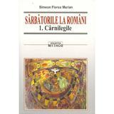 Sarbatorile la Romani 1+2+3 - Simeon Florea Marian, editura Saeculum I.o.