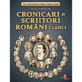 Cronicari si scriitori romani clasici - Silvia Ursache, editura Silvius Libris