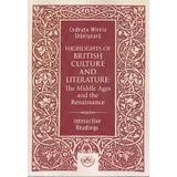Highlights of British Culture and Literature - Codruta Mirela Stanisoara, editura Universitaria Craiova