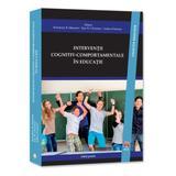 Interventii cognitiv-comportamentale - Rosemary B. Mennuti, Ray W. Christner, editura Asociatia De Stiinte Cognitive Din Romania