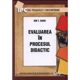 Evaluarea In Procesul Didactic 2009 - Ion T. Radu, editura Didactica Si Pedagogica