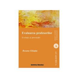 Evaluarea profesorilor - Roxana Ghiatau, editura Institutul European