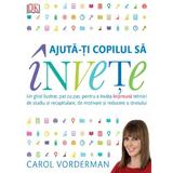 Ajuta-ti copilului sa invete - Carol Vorderman, editura Litera