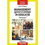 Management general si strategic in educatie - Alois Ghergut, editura Polirom