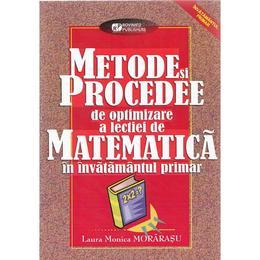 Metode si procedee de optimizare a lectiei de matematica in invatamantul primar - Laura Monica Morarasu, editura Rovimed
