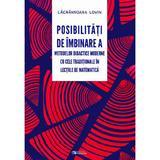 Posibilitati de imbinare a metodelor didactice moderne cu cele traditionale in lectiile de matematica - Lacramioara Lovin, editura Rovimed