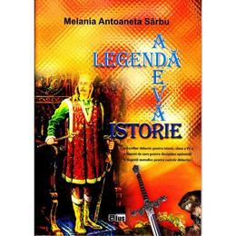 Legenda - Adevar - Istorie - Melania Antoaneta Sarbu, editura Aius