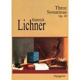 Three Sonatinas Op. 49 - Heinrich Lichner, editura Arpeggione