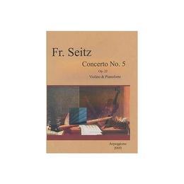 Concerto No.5 Op. 22 Violino And Pianoforte - Friedrich Seitz, editura Arpeggione