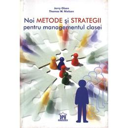 Noi metode si strategii pentru managementul clasei - Jerry Olsen, Thomasw. Nielsen, editura Didactica Publishing House