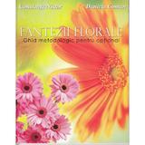 Fantezii florale. Ghid metodologic pentru optional - Constanta Nistor, Daniela Coman, editura Didactica Publishing House