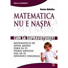 Matematica nu e naspa - Danica Mckellar, editura Paralela 45