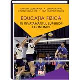 Educatia fizica in invatamantul superior economic - Cristiana Lucretia Pop, editura Pro Universitaria