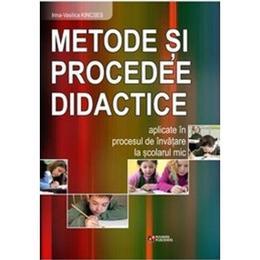 Metode Si Procedee Didactice Aplicate In Procesul De Invatare La Scolarul Mic - Irina-Vasilica Kincs, editura Rovimed