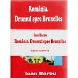 Set Romania. Drumul spre Bruxelles - Roumanie. La Route Vers Bruxelles - Ioan Barbu, editura Conta