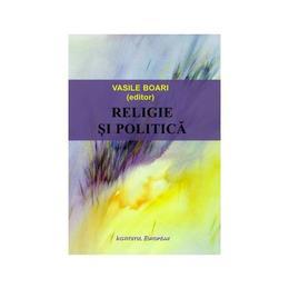 Religie si politica - Vasile Boari, editura Institutul European