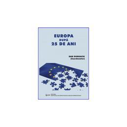 Europa dupa 25 de ani - Dan Dungaciu, editura Ispri