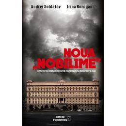 Noua 'nobilime' - Andrei Soldatov, Irina Borogan, editura Meteor Press