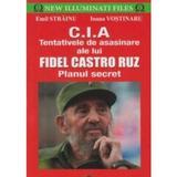 CIA. Tentativele de asasinare ale lui Fidel Castro Ruz - Emil Strainu, editura Prestige