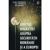 Efectul migratiei asupra securitatii Romaniei si a Europei - Anghel Andreescu, Dan Andreescu, Dan Bardas, editura Rao