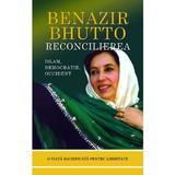 Reconcilierea: Islamul, democratia si occidentul - Benazir Bhutto, editura Rao