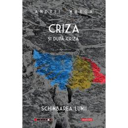 Criza si dupa criza Ed. 3 - Andrei Marga, editura Eikon