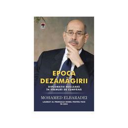 Epoca dezamagirii - Mohamed Elbaradei, editura Rao
