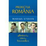 Proiectul Romania. Ganduri, idei, insemnari - Marius Stoian, editura Rao