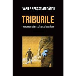 Triburile - Vasile Sebastian Dancu, editura Scoala Ardeleana