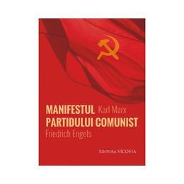 Manifestul Partidului Comunist - Karl Marx, Friedrich Engels, editura Vicovia