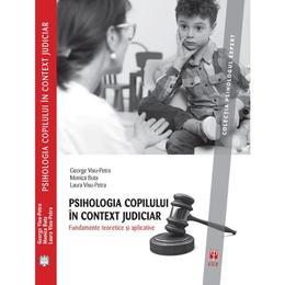 Psihologia copilului in context judiciar. Fundamente teoretice si aplicative - George Visu-Petra, editura Asociatia De Stiinte Cognitive Din Romania