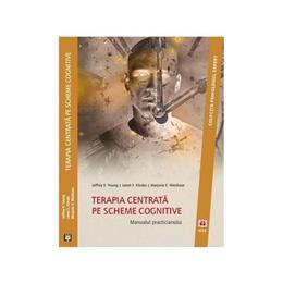 Terapia centrata pe scheme cognitive - Jeffrey E. Young, editura Asociatia De Stiinte Cognitive Din Romania