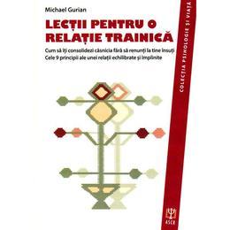Lectii pentru o relatie trainica - Michael Gurian, editura Asociatia De Stiinte Cognitive Din Romania