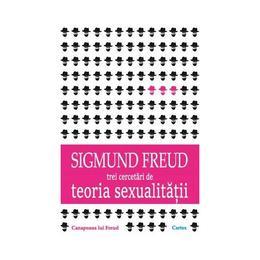 Trei cercetari de teoria sexualitatii - Sigmund Freud, editura Cartex