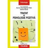 Tratat de psihologie pozitiva - Aurora Szentagotai-Tatar, Daniel David, editura Polirom