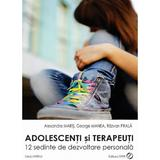 Adolescenti si terapeuti - Alexandra Maris, George Manea, Razvan Prala, editura Sper