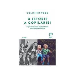 O istorie a copilariei - Colin Heywood, editura Trei