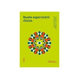 Bazele supervizarii clinice - Janine M. Bernard, Rodney K. Goodyear, editura Trei