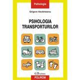 Psihologia transporturilor - Grigore Havarneanu, editura Polirom