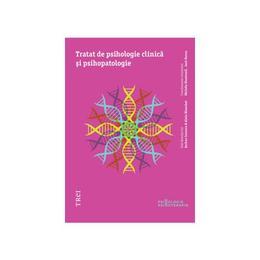 Tratat de psihologie clinica si psihopatologie, editura Trei